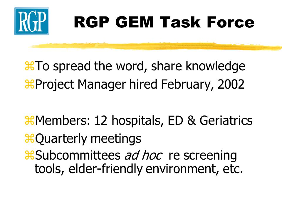 Toronto RGP - Core Services provided by members zOutreach teams zAmbulatory care clinics zInternal consultation teams zGeriatric Rehabilitation Units zAcute Geriatric Units zDay Hospitals zGeriatric Emergency Management