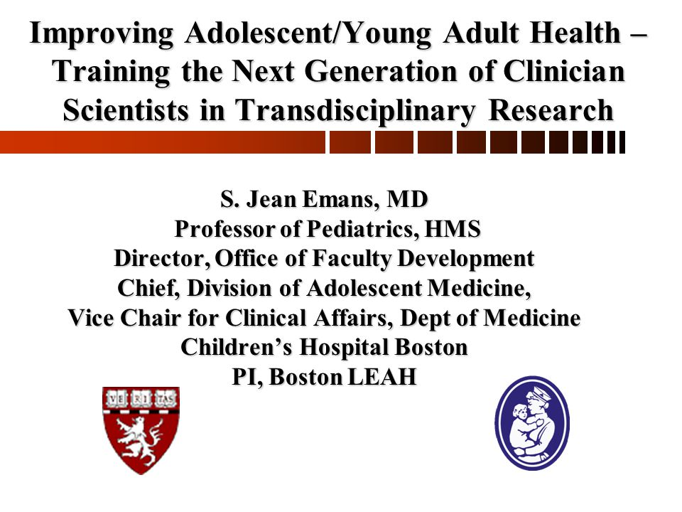 Improving Adolescent/Young Adult Health – Training the Next Generation of Clinician Scientists in Transdisciplinary Research S.