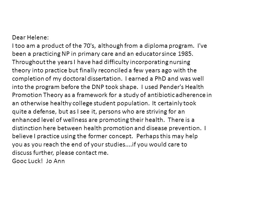 Dear Helene: I too am a product of the 70 s, although from a diploma program.