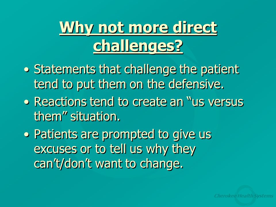 Cherokee Health Systems Why not more direct challenges.