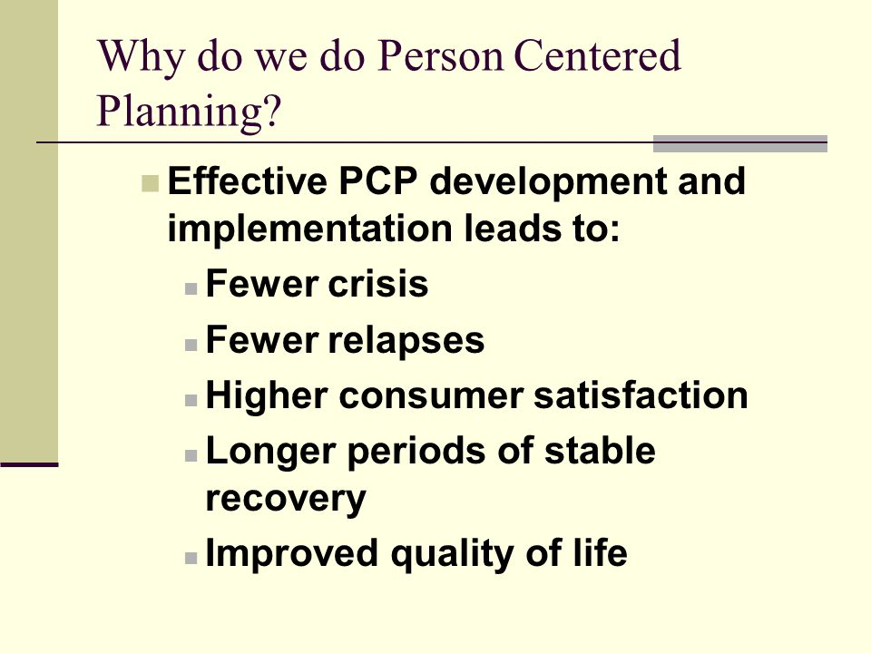 Why do we do Person Centered Planning.