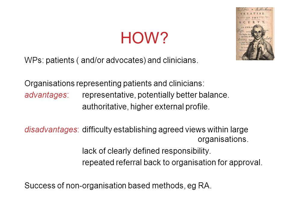 HOW. WPs: patients ( and/or advocates) and clinicians.