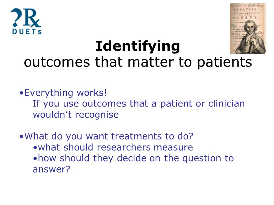 Identifying outcomes that matter to patients Everything works.