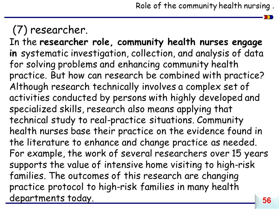 Role of the community health nursing.(7) researcher.