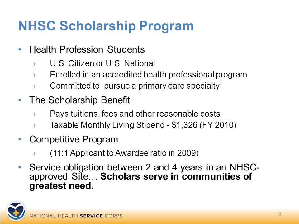NHSC - Eligible Disciplines Primary Care Physicians MD/DO (Family Practice, Internal Medicine, Geriatrics Pediatrics, Psychiatry & OB/GYN) Primary Care Nurse Practitioners (Adult, Family, Geriatrics, Pediatrics, Psychiatric & Women's Health) Primary Care Physician Assistants Certified Nurse Midwives Dentists Dental Hygienists Psychiatric Nurse Specialists Health Service Psychologists Licensed Clinical Social Workers Licensed Professional Counselors Marriage and Family Therapists 7 Scholarship and Loan Repayment Eligible Disciplines Loan Repayment Eligible Only Loan Repayment Eligible Only