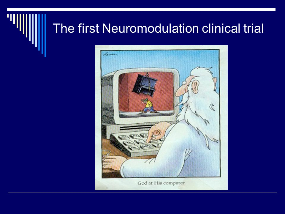  What Neuromodulation therapies are available.  Are Neuromodulation therapies effective.
