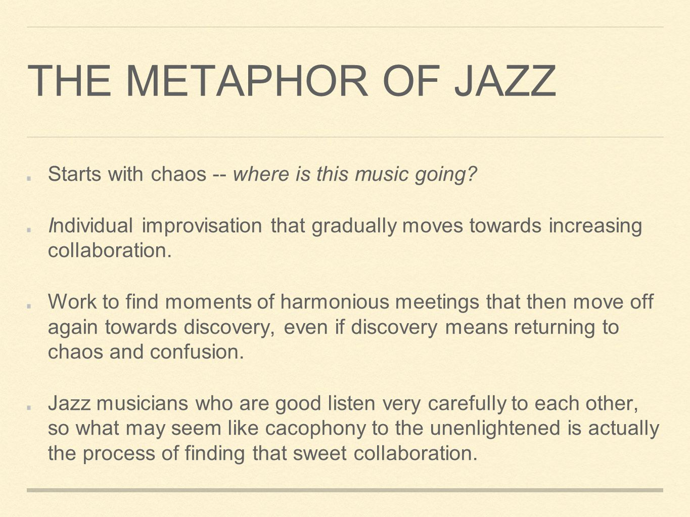 THE METAPHOR OF JAZZ Starts with chaos -- where is this music going.