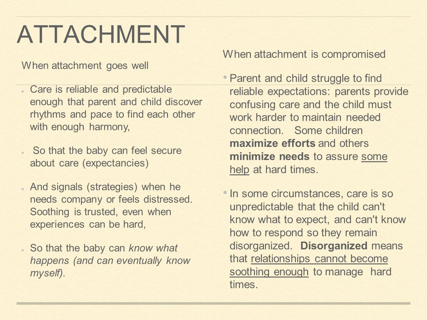 ATTACHMENT AND MENTALIZING As the child feels regulated, then she starts to regulate herself.