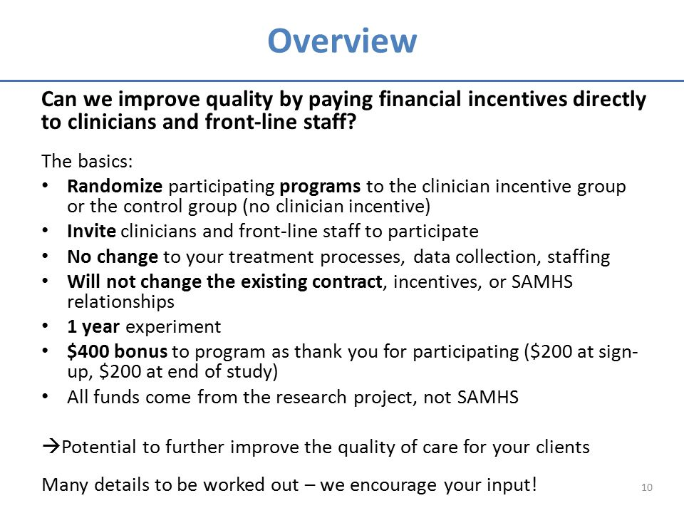 Overview Can we improve quality by paying financial incentives directly to clinicians and front-line staff.