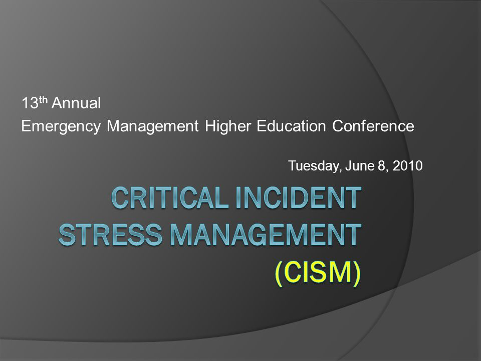 13 th Annual Emergency Management Higher Education Conference Tuesday, June 8, 2010