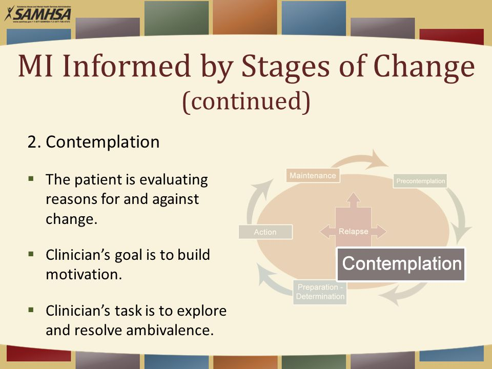 2.Contemplation  The patient is evaluating reasons for and against change.