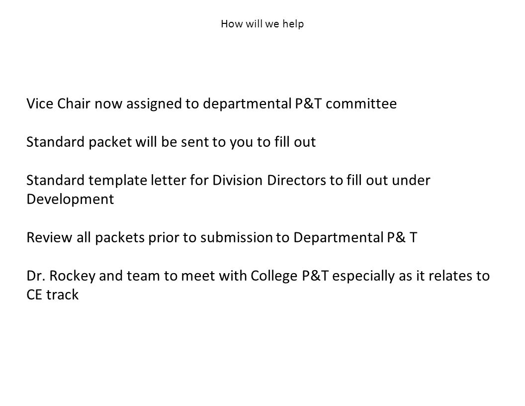 How will we help Vice Chair now assigned to departmental P&T committee Standard packet will be sent to you to fill out Standard template letter for Division Directors to fill out under Development Review all packets prior to submission to Departmental P& T Dr.