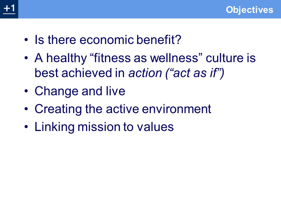 Objectives Is there economic benefit.