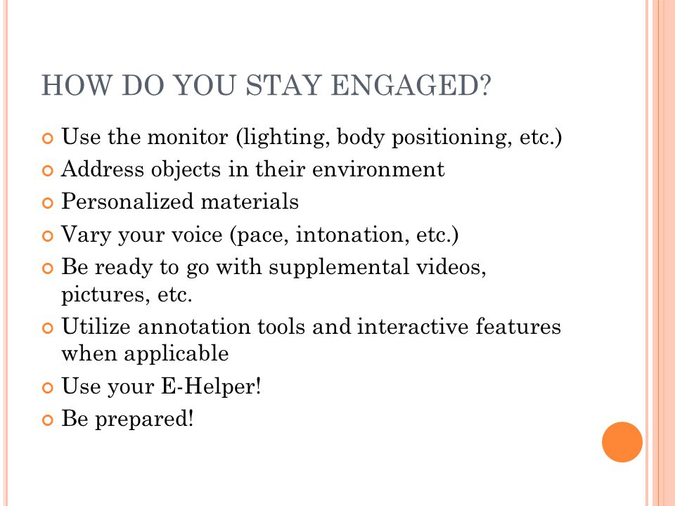 HOW DO YOU STAY ENGAGED.