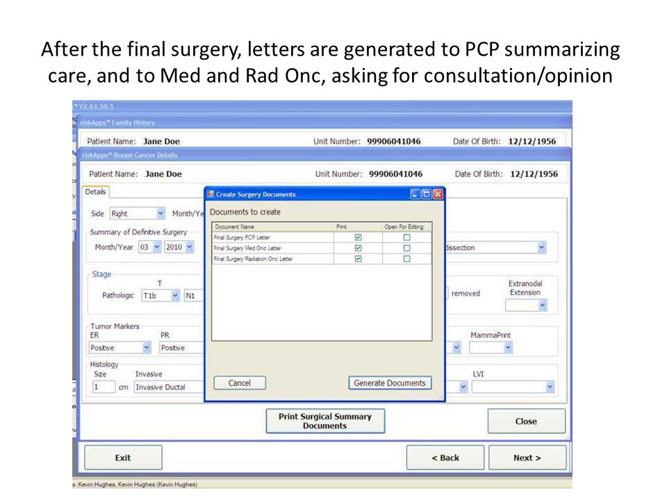 After the final surgery, letters are generated to PCP summarizing care, and to Med and Rad Onc, asking for consultation/opinion