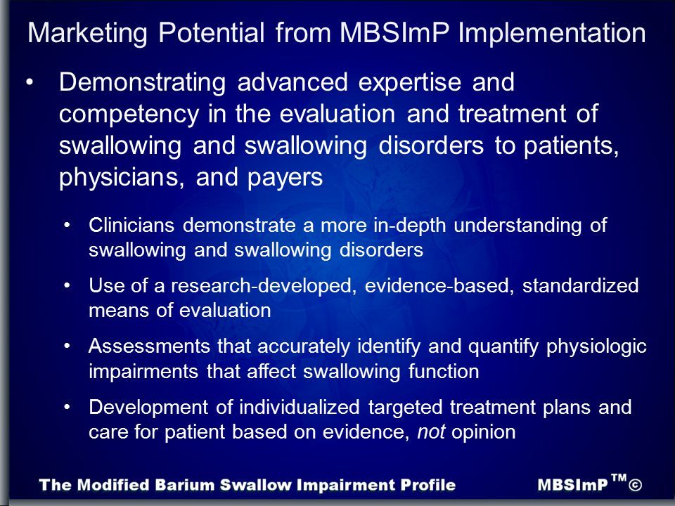 Marketing Potential from MBSImP Implementation Demonstrating advanced expertise and competency in the evaluation and treatment of swallowing and swall