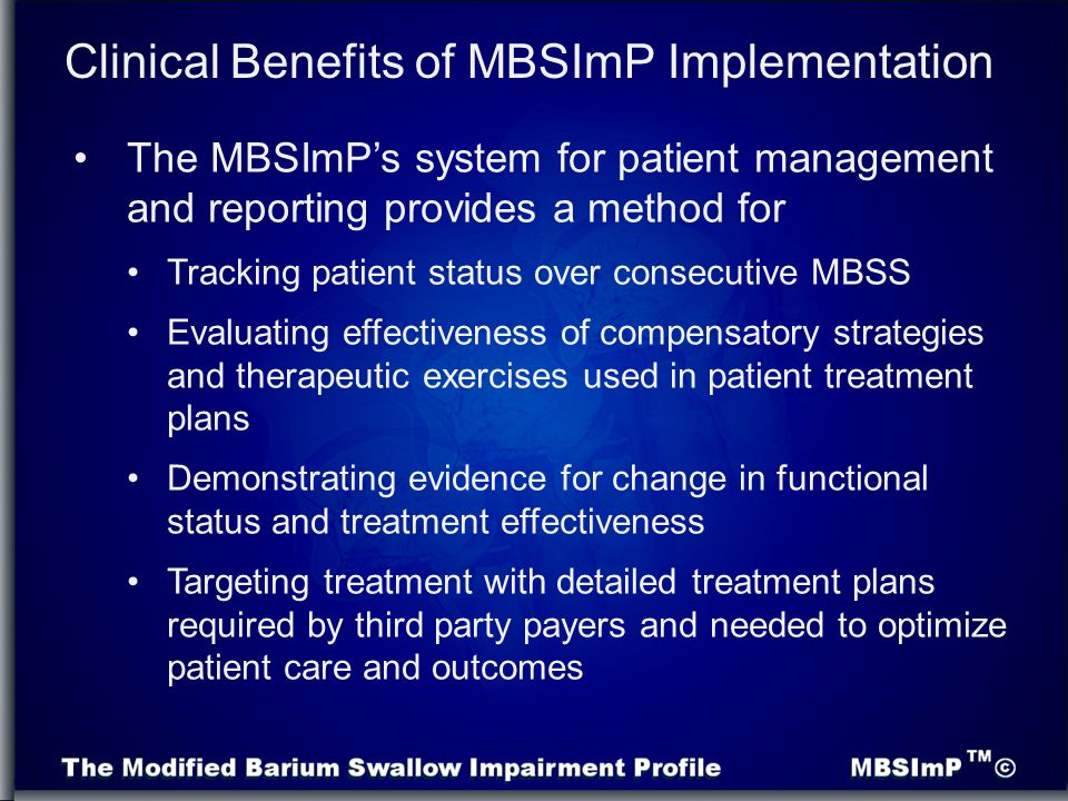 The MBSImP's system for patient management and reporting provides a method for Tracking patient status over consecutive MBSS Evaluating effectiveness