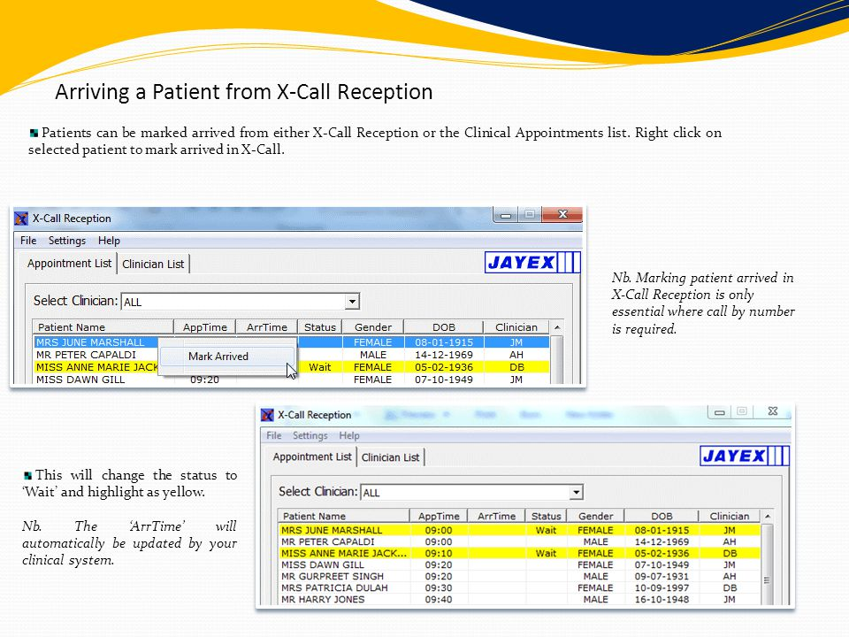 Patients can be marked arrived from either X-Call Reception or the Clinical Appointments list. Right click on selected patient to mark arrived in X-Ca