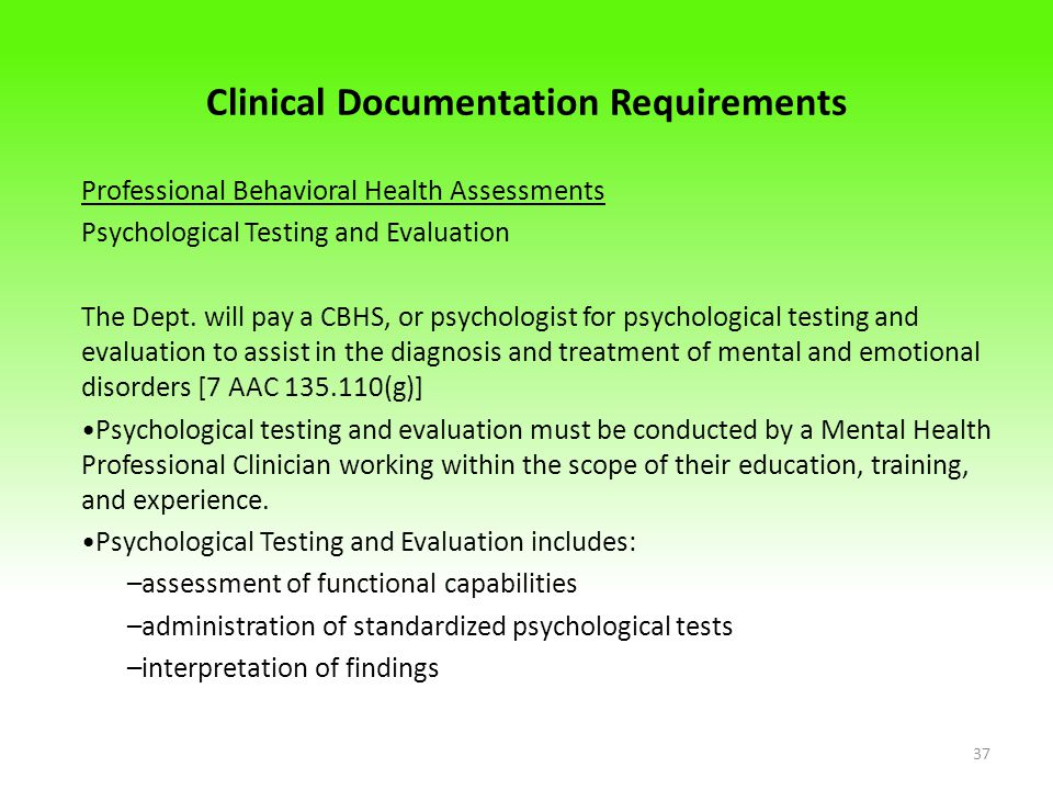 Clinical Documentation Requirements Professional Behavioral Health Assessments Psychological Testing and Evaluation The Dept.