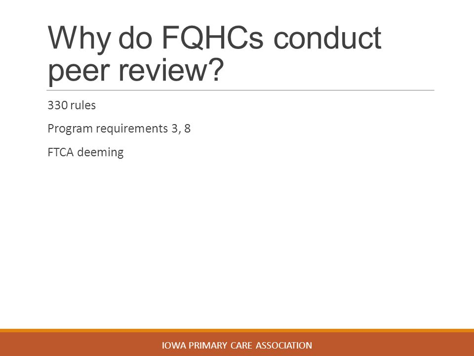 Why do FQHCs conduct peer review.