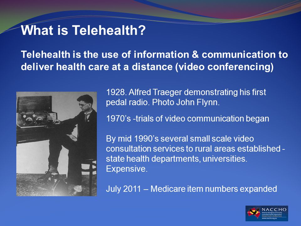 Telehealth is the use of information & communication to deliver health care at a distance (video conferencing) What is Telehealth.
