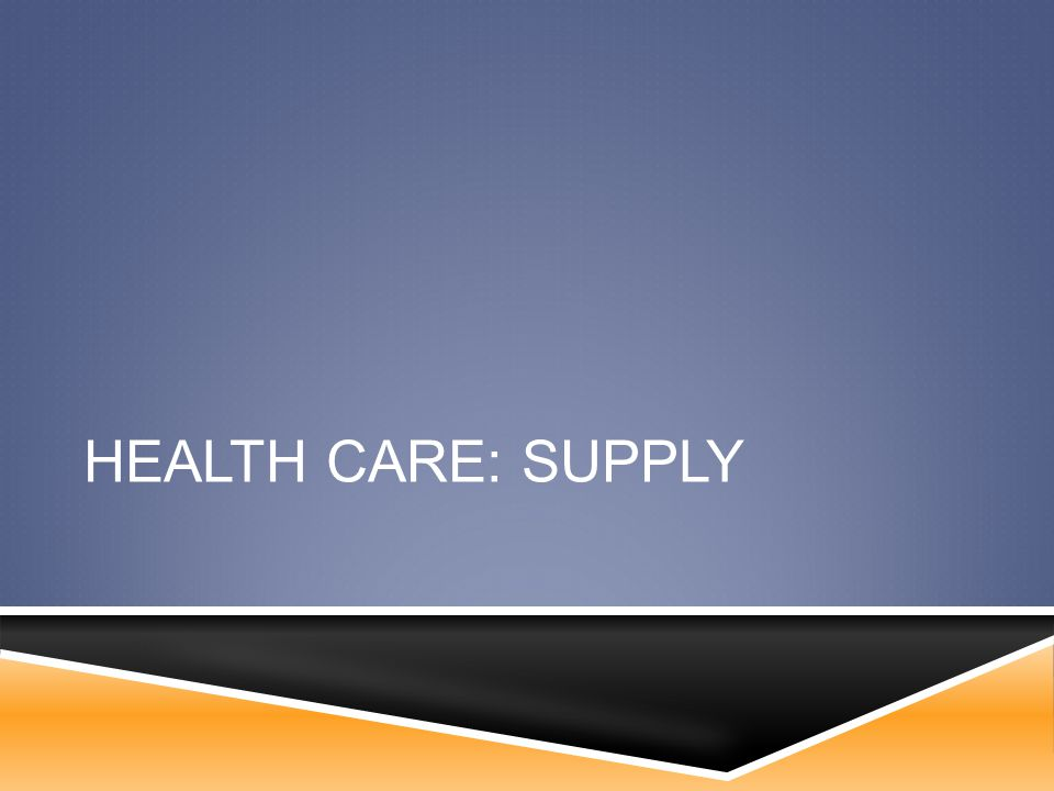 HEALTH CARE: SUPPLY
