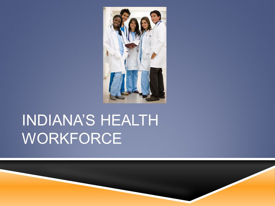 INDIANA'S HEALTH WORKFORCE