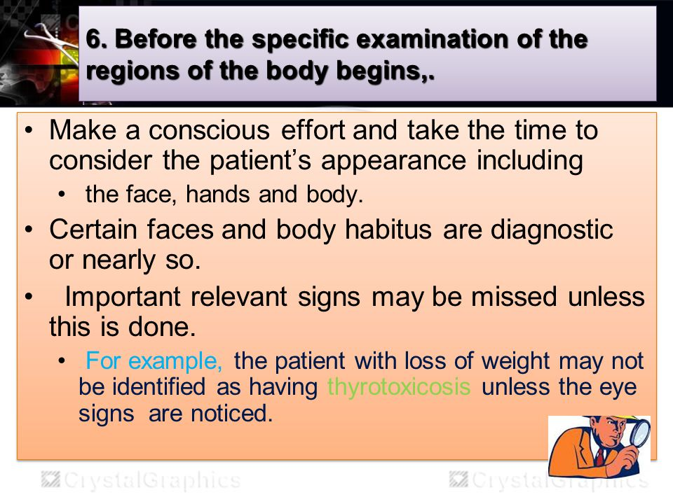 6. Before the specific examination of the regions of the body begins,.