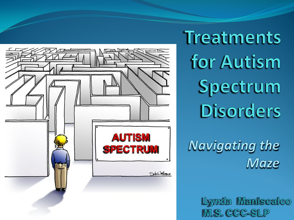 Introduction The diagnosis of an Autism Spectrum Disorder presents parents and clinicians with a veritable maze of programs and therapies.