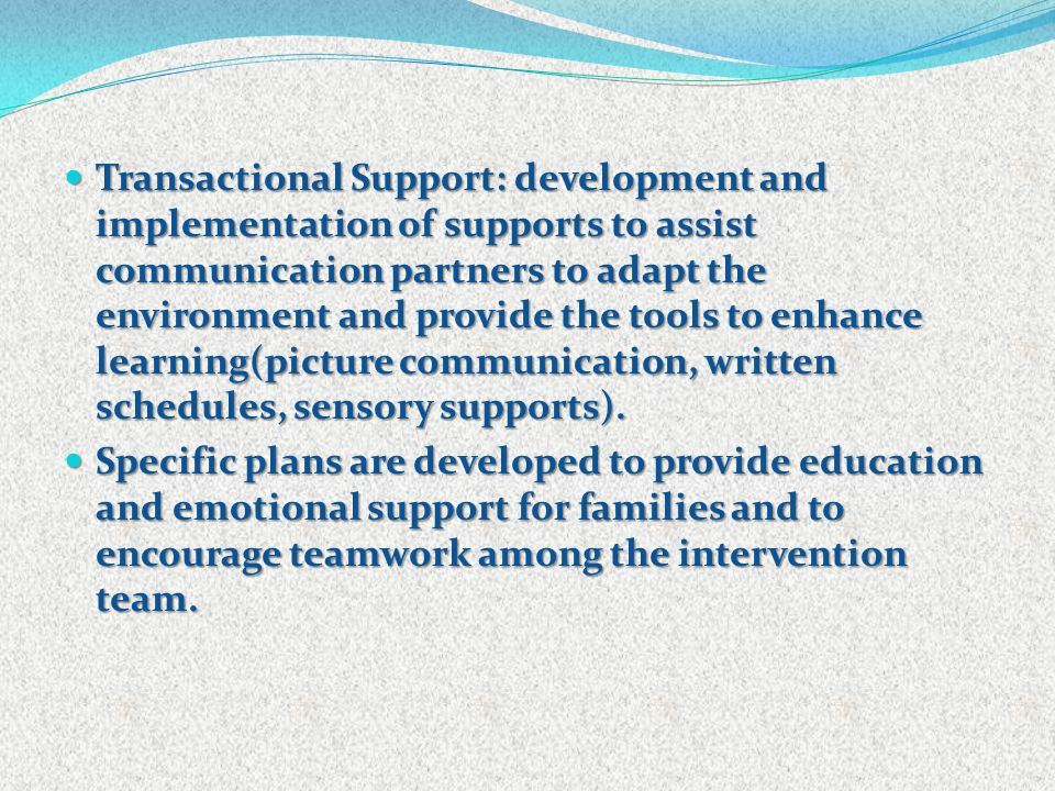 Transactional Support: development and implementation of supports to assist communication partners to adapt the environment and provide the tools to e