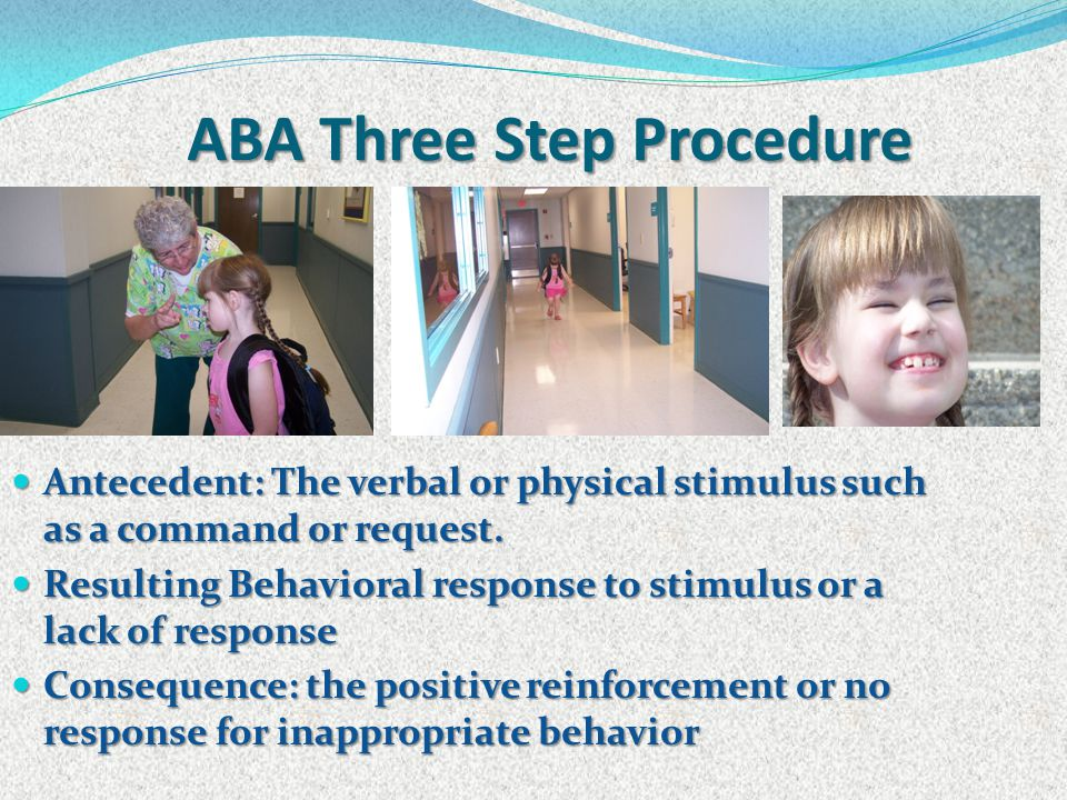 ABA Intervention ABA is not synonymous with Discrete Trial Training.