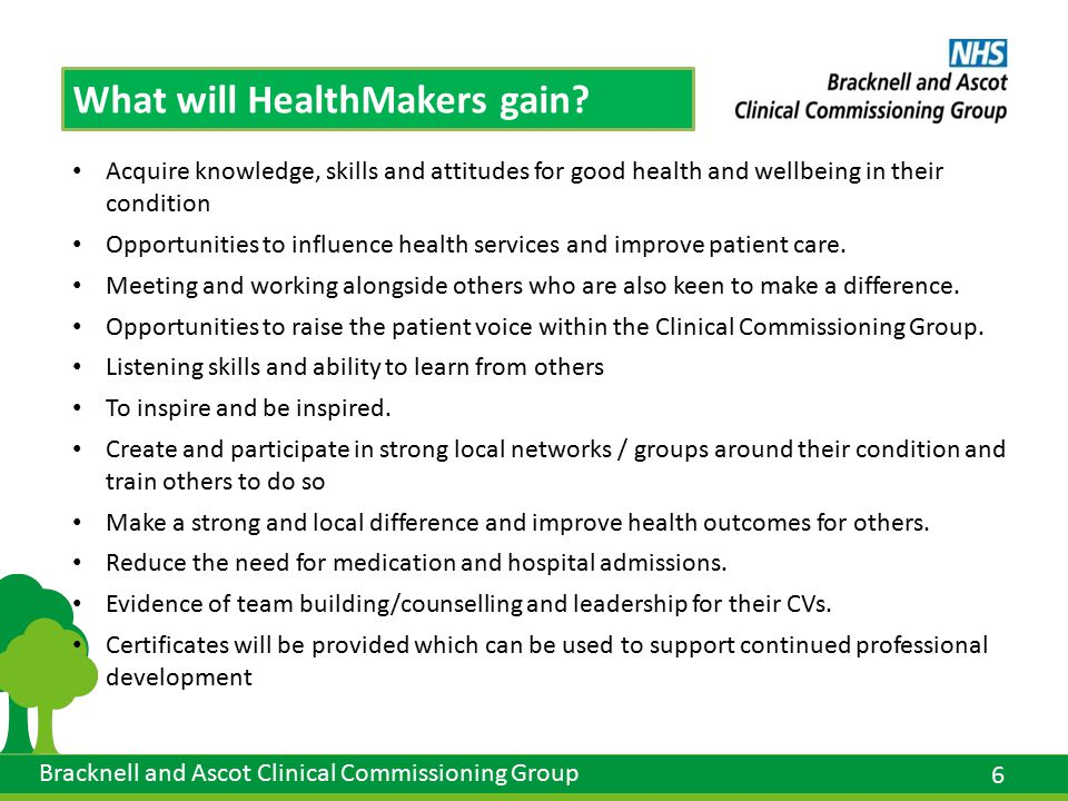 6 Bracknell and Ascot Clinical Commissioning Group What will HealthMakers gain.