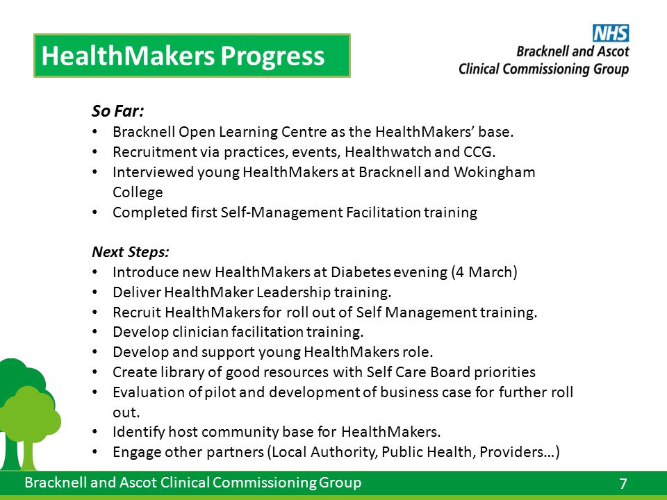 7 Bracknell and Ascot Clinical Commissioning Group HealthMakers Progress So Far: Bracknell Open Learning Centre as the HealthMakers' base.