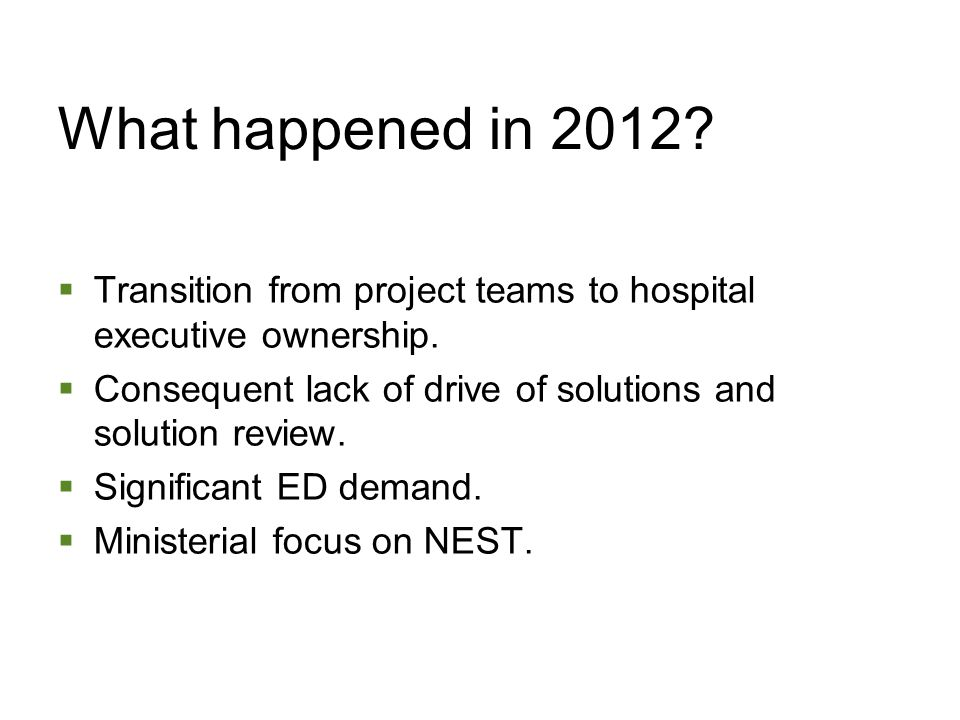 What happened in 2012.  Transition from project teams to hospital executive ownership.