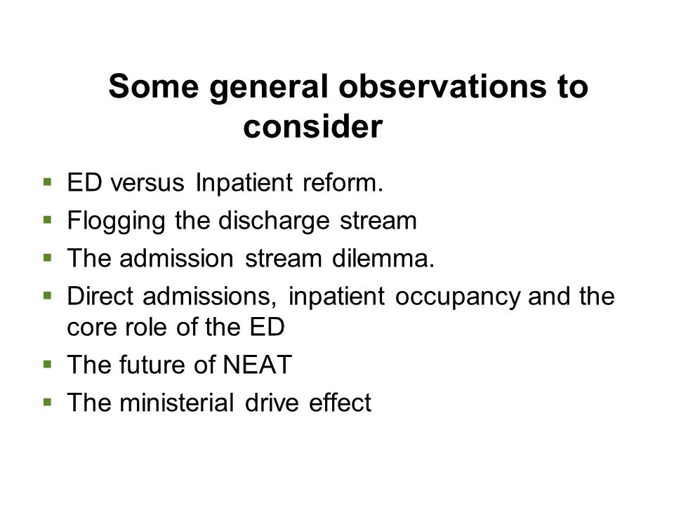 Some general observations to consider  ED versus Inpatient reform.
