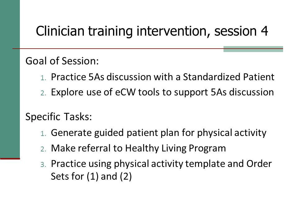 Clinician training intervention, session 4 Goal of Session: 1.