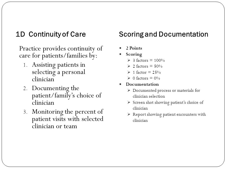 1D Continuity of CareScoring and Documentation Practice provides continuity of care for patients/families by: 1. Assisting patients in selecting a per