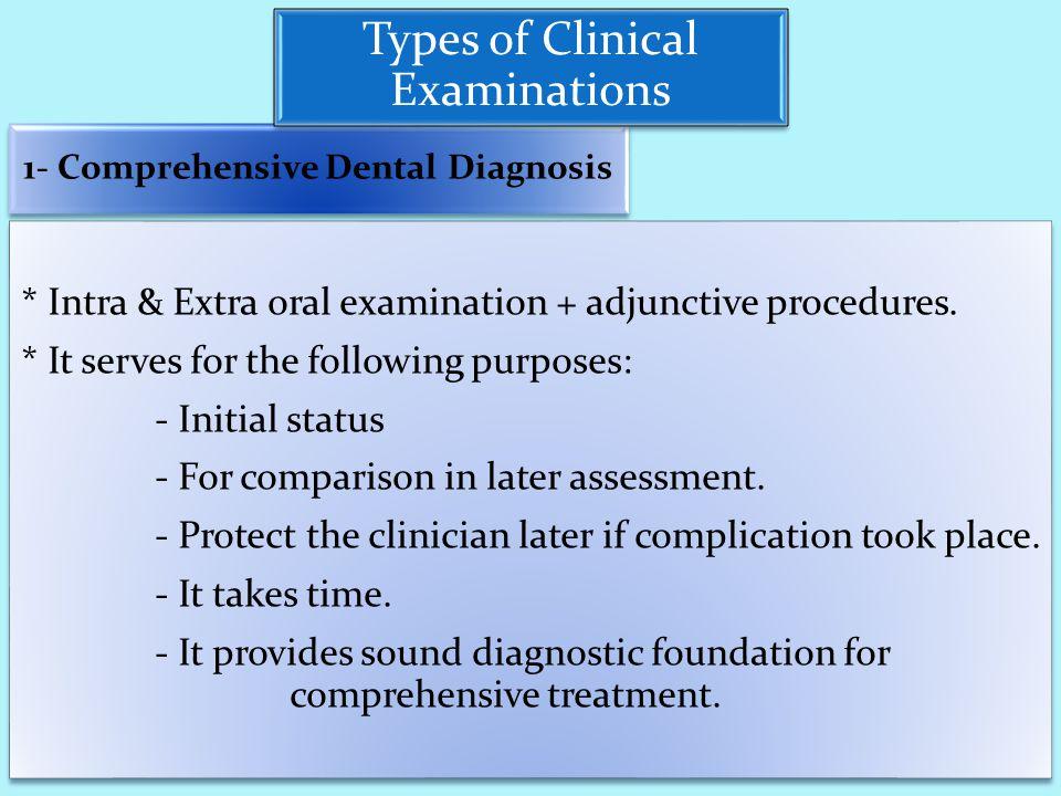 1- Comprehensive Dental Diagnosis * Intra & Extra oral examination + adjunctive procedures.