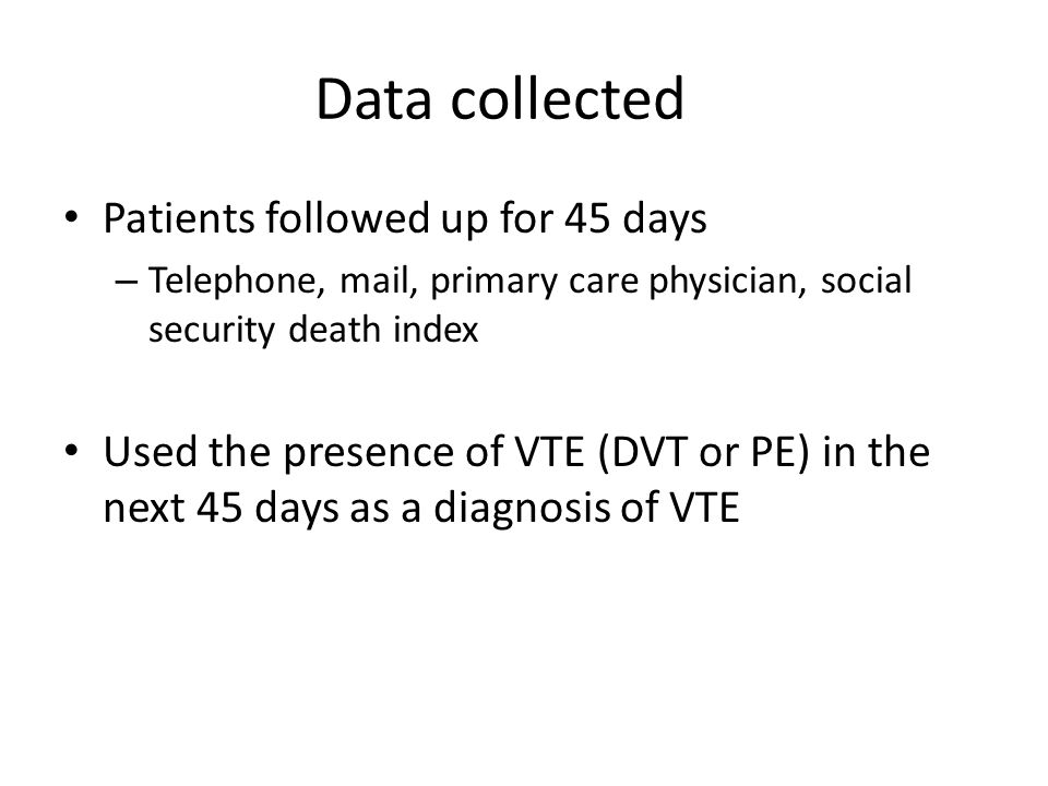 Results Enrolled 8138 from eligible 12213 53% patients had chest pain, 33% dyspnoea Prevelance of disease in the entire group 5.9% had PE within 45 days