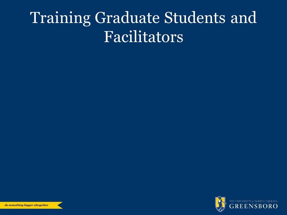 Training Graduate Students and Facilitators