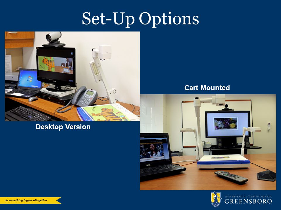 Set-Up Options Desktop Version Cart Mounted