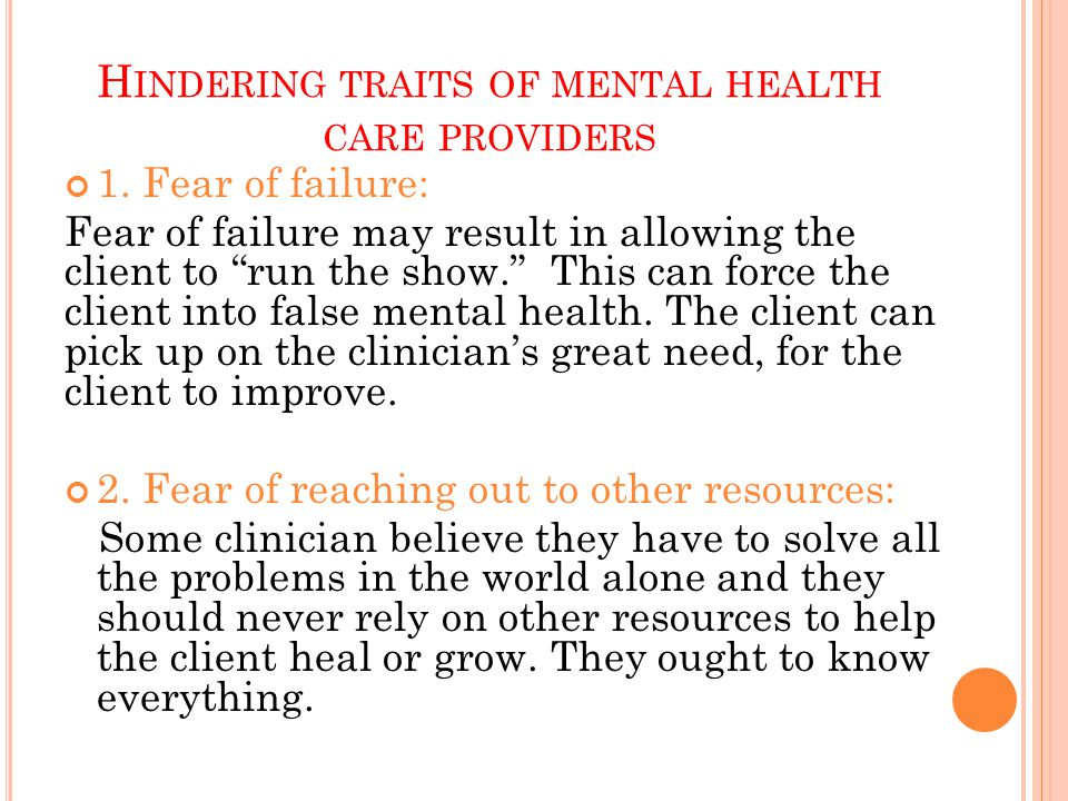 H INDERING TRAITS OF MENTAL HEALTH CARE PROVIDERS 1.
