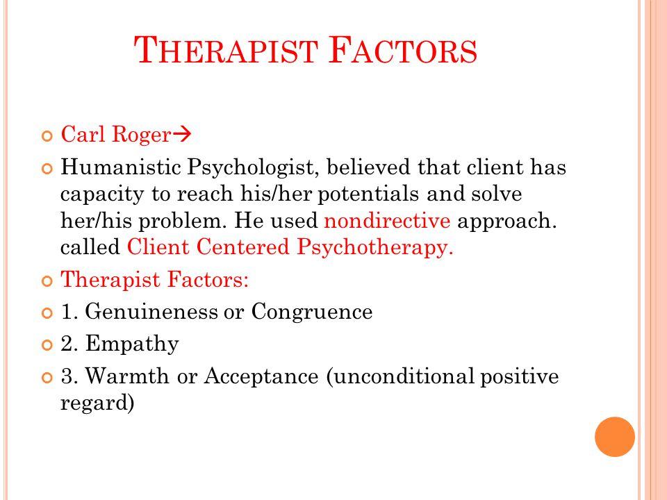 T HERAPIST F ACTORS : Therapist Factors: 1.