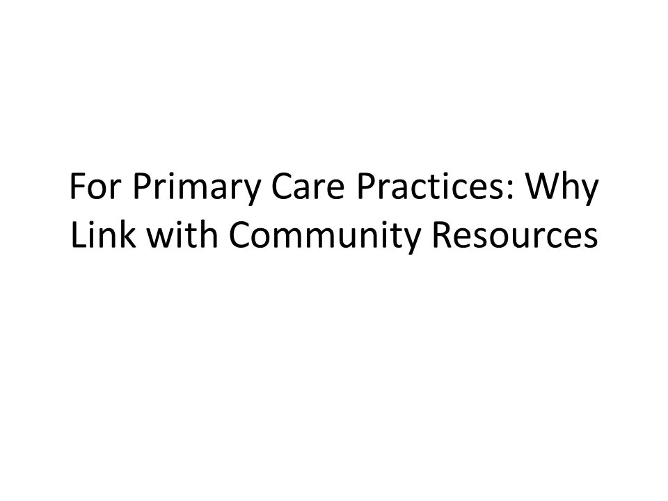 Why Primary Care Should Get Involved with Cities for Life The Cities for Life model can help primary care offices provide services to patients that they may not otherwise have the time or resources to provide.