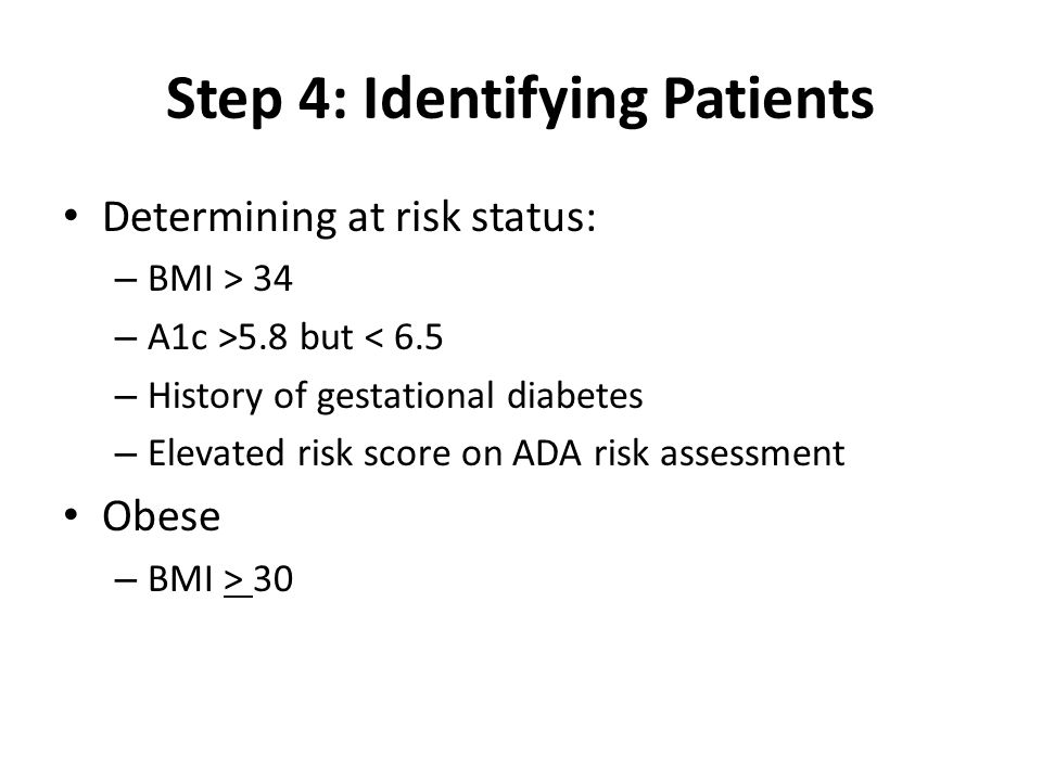 Step 4: Identifying Patients Note: Previous efforts found that physical or at risk eligibility alone was insufficient in prompting a patient to take the next step and actually act on the referral.