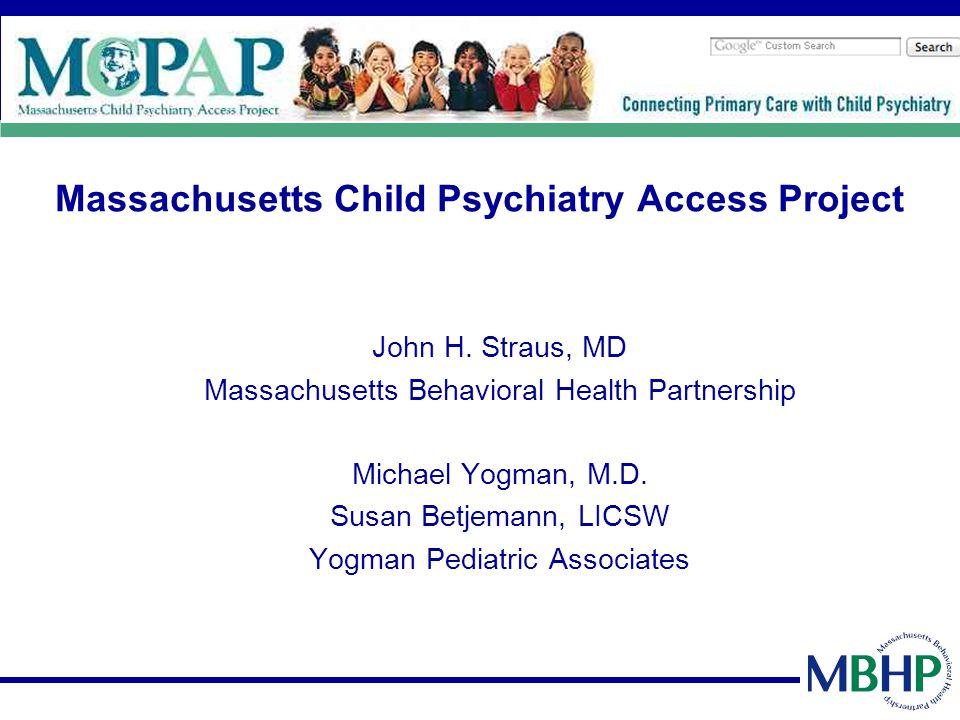 Massachusetts Child Psychiatry Access Project John H.