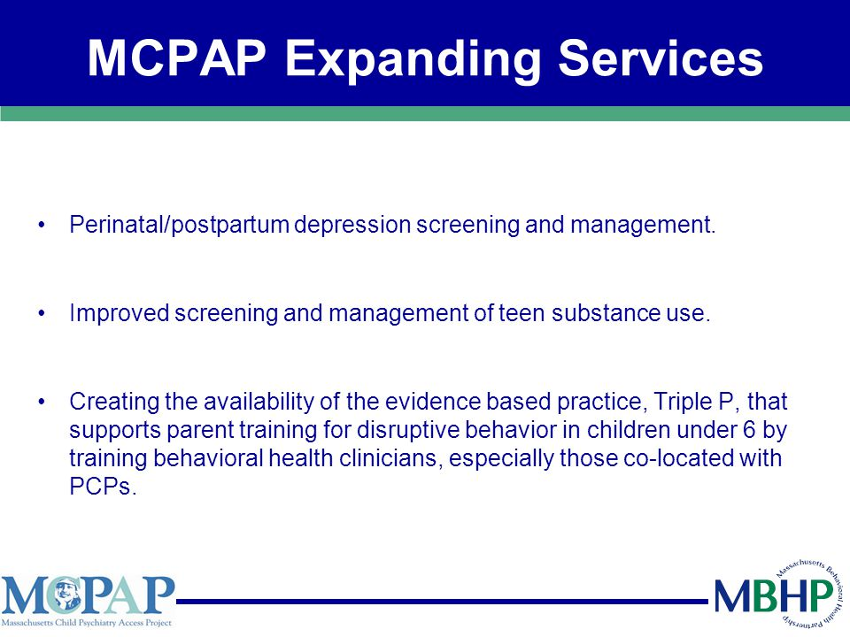 MCPAP Expanding Services Perinatal/postpartum depression screening and management.