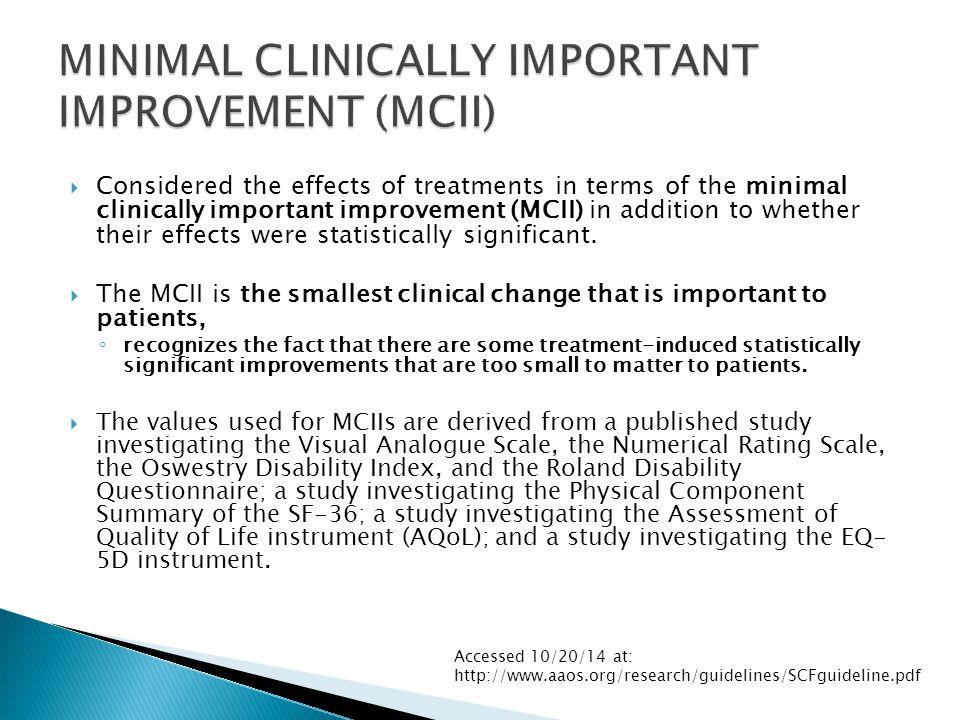  Considered the effects of treatments in terms of the minimal clinically important improvement (MCII) in addition to whether their effects were statistically significant.