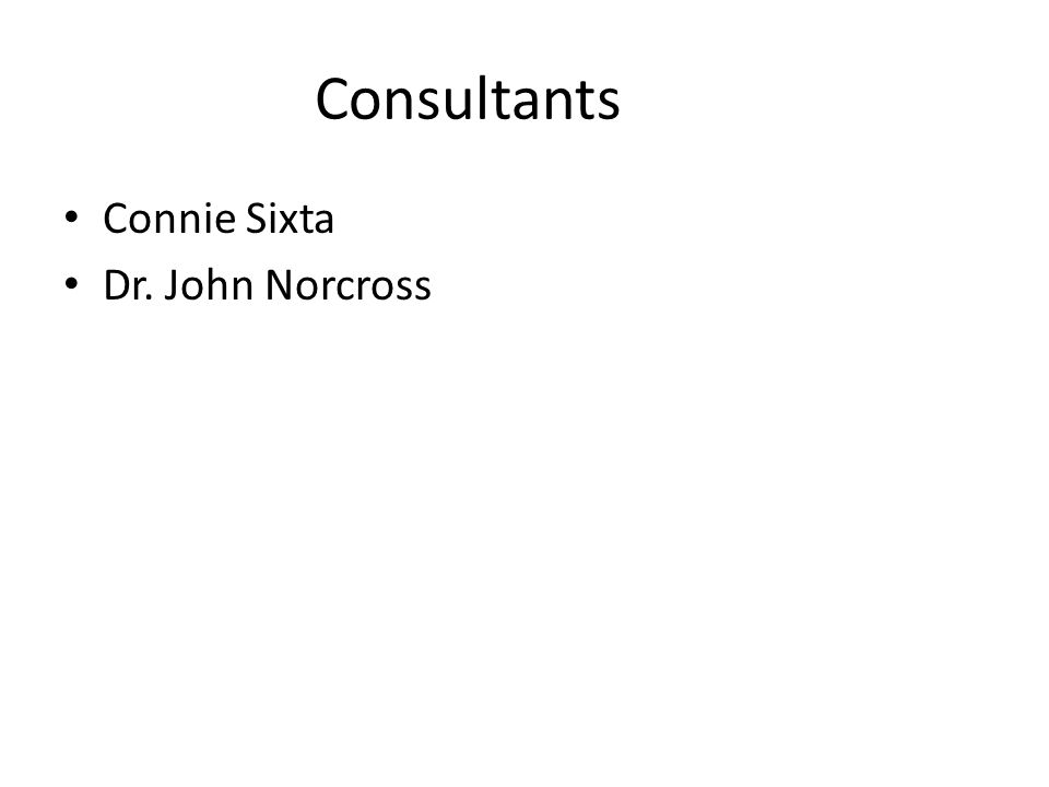 Consultants Connie Sixta Dr. John Norcross