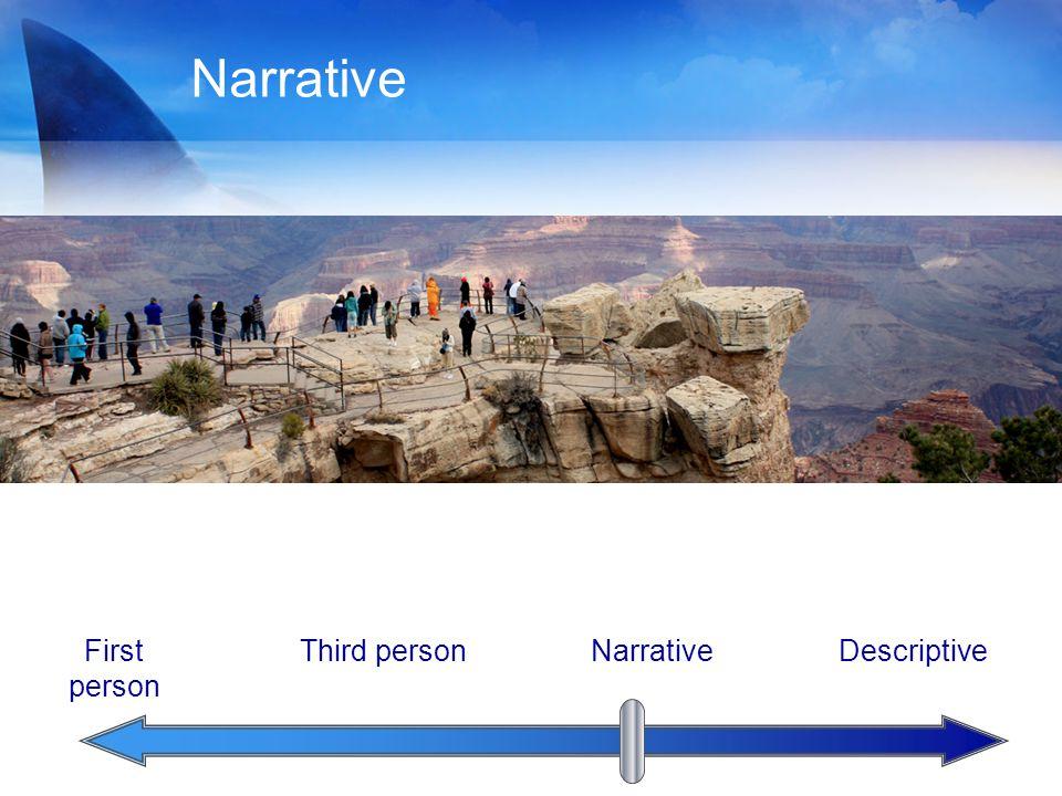 Narrative First person Third personNarrativeDescriptive